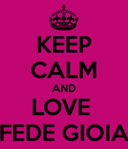 keep-calm-and-love-fede-gioia